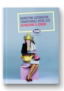 Marketing Automation : transformez votre site en machine à vendre