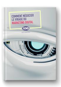 Comment négocier le virage du marketing digital
