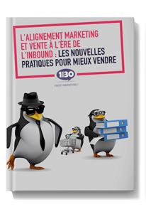 Alignement Marketing et vente à l'ère de l'Inbound : les nouvelles pratiques pour mieux vendre